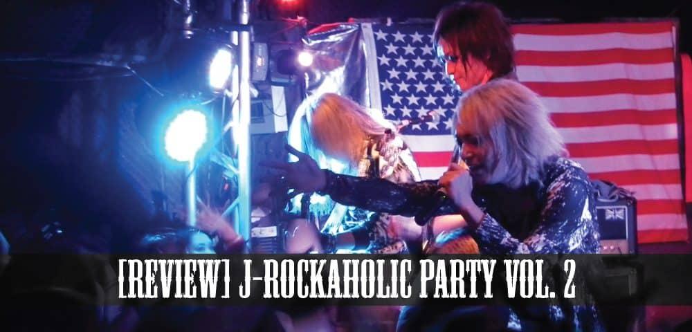 [Review] J-Rockaholic PARTY Vol. 2