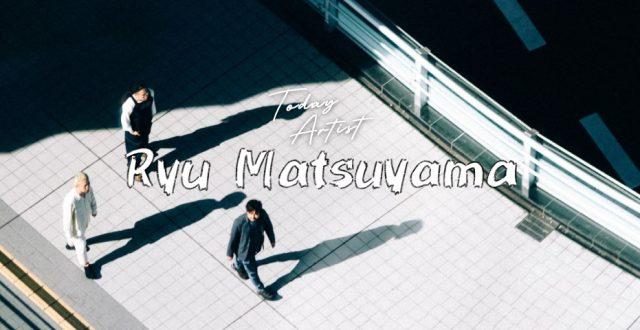 """TODAY ARTIST: """"Ryu Matsuyama"""" วงดนตรีสามชิ้นแนวเปียโนป๊อป"""